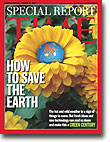 Please Pick up Time Magazine's Wonderful August Report - How to Save the Earth.